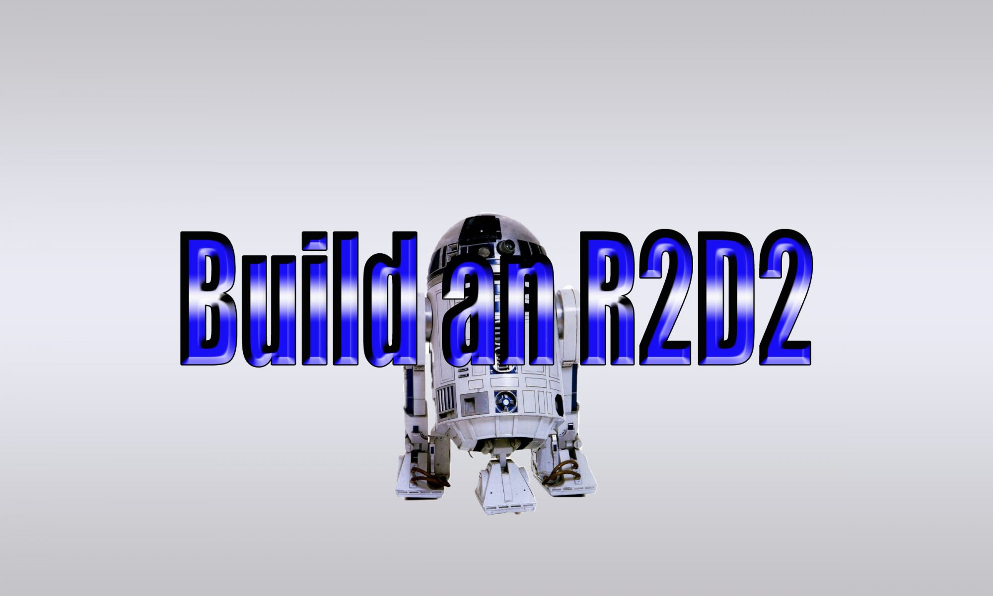 How To Build An R2-D2